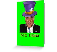 Mitt Romney 2012 mad Hatter Greeting Card