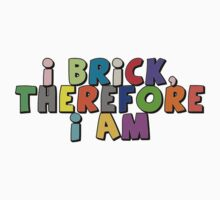 I Brick, Therefore I am, by Customize My Minifig by ChilleeW