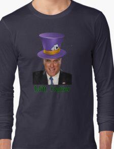 Mitt Romney 2012 mad Hatter Long Sleeve T-Shirt