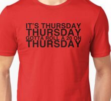 It's THURSDAY! Friday Lyrics Parody - Critical Role Unisex T-Shirt