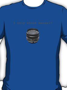 """I Only Shoot Manual"" T-Shirt, vintage manual lens 50mm T-Shirt"