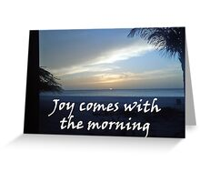 """Joy comes with the morning"" by Carter L. Shepard Greeting Card"