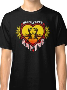 Happily Ever Raptor Classic T-Shirt