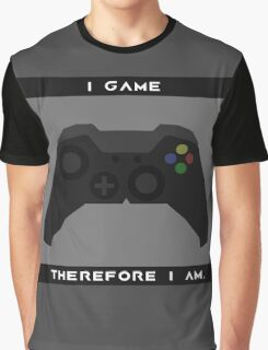 I Game Therefore I Am Graphic T-Shirt