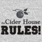 the Cider House RULES! by inesbot