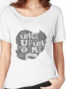 Once Upon A Time Women's Relaxed Fit T-Shirt