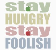 STAY HUNGRY STAY FOOLISH Kids Clothes