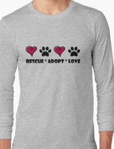Rescue * Adopt * Love Long Sleeve T-Shirt