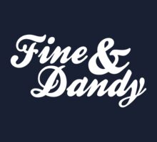 Fine & Dandy by M  Bianchi