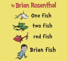 One fish, two fish, red fish, Brian fish by nacpla