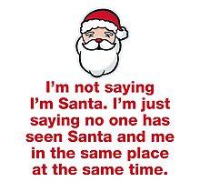 Not Not Santa Photographic Print