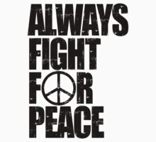 Always Fight For Peace One Piece - Short Sleeve