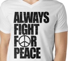 Always Fight For Peace Mens V-Neck T-Shirt