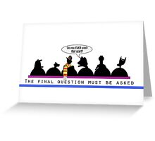 The Final Question (mug) Greeting Card