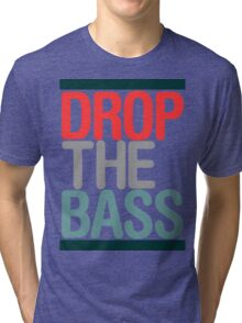 Drop The Bass (classic) Ltd edition  Tri-blend T-Shirt