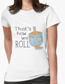 That's how we roll Womens Fitted T-Shirt