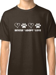 Rescue * Adopt * Love Classic T-Shirt