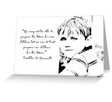 Children are the future - Inspirational Greeting card or print Greeting Card