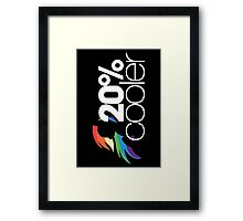 20% Cooler! (ALL options) - BLACK Framed Print