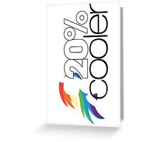 20% Cooler! (ALL options) - WHITE Greeting Card