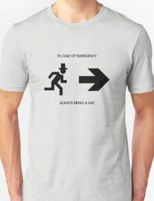 In case of emergency - always bring a hat Unisex T-Shirt