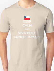 Keep calm and viva Chile conchetumare Unisex T-Shirt