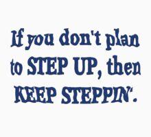 Keep Steppin' by SocJusticeInk