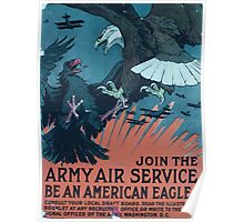 Join the Army Air Service be an American eagle Poster