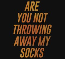 Are You Not Throwing Away My Socks? Kids Clothes