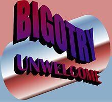Bigotry Unwelcome by SocJusticeInk