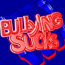 Bullying Sucks by SocJusticeInk