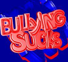 Bullying Sucks by SocJusticeInk