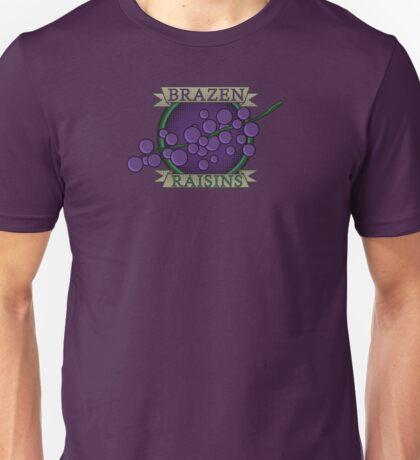Brazen Raisins Unisex T-Shirt