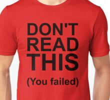 DON'T READ THIS Unisex T-Shirt