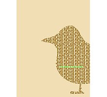 Bird is the Word Photographic Print