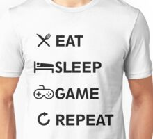 Eat Sleep GAME Repeat! Unisex T-Shirt