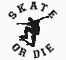 SKATE OR DIE by mcdba