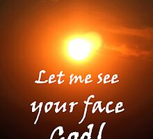"""""""Let me see your face God."""" by Carter L. Shepard by echoesofheaven"""
