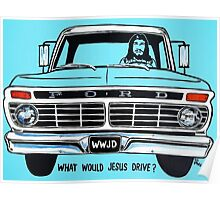 WWJD ? FORD Poster