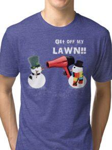 GET OFF MY LAWN!! Tri-blend T-Shirt