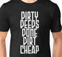 DIRTY DEEDS DONE DIRT CHEAP Unisex T-Shirt