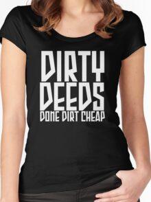 dirty deeds done dirt cheap Women's Fitted Scoop T-Shirt