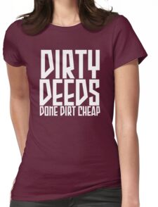dirty deeds done dirt cheap Womens Fitted T-Shirt