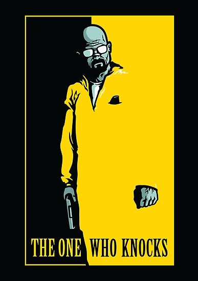 The One Who Knocks - POSTER by WinterArtwork