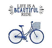 Life is a Beautiful Ride by indulgemyheart
