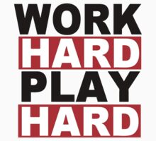 Work Hard Play Hard by dtdream
