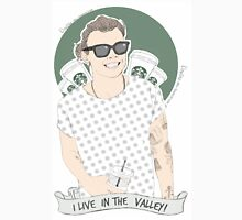 I live in the Valley Unisex T-Shirt