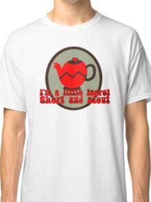 Little Teapot Classic T-Shirt
