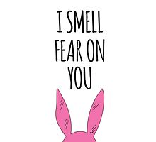 Bob's Burgers - Louise - I Smell Fear on You! by jjdough