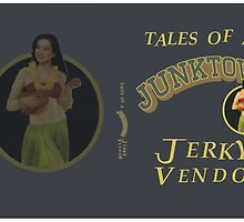 TALES OF A JUNKTOWN JERKY VENDOR by MDRMDRMDR